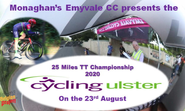 """The """"25 TT"""" Championship takes place on Sunday morning the 23rd of August in C0unty Monaghan and promoted by Emyvale CC, this in conjunction with Cycling Ulster (online entry is now open)"""