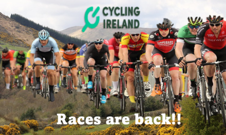 A welcomed step forward to *business as usual* with Southern Ireland races back on the rails!! The maximum number of people permitted at cycling events outdoors has increased to 200 within the Republic of Ireland from June 7th…hooray!!!