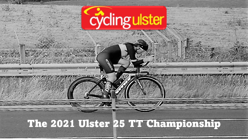 """The """"2021 Ulster 25 TT Championship"""" was held last Sunday (18th July) at the Woodgreen carriageway to Ballymena (Antrim) The previous long-standing men elite Irish record of David Mc Cann (2008) was beaten by Marcus Christie (Performance-SBR) with 36 seconds (46min 30sec) and to be confirmed after being ratified by CI…the results>>>"""