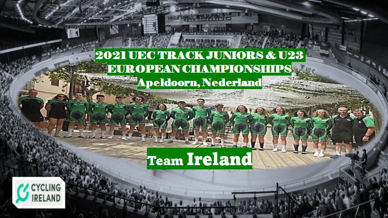 """Cycling Ireland sends 13 young riders to the """"2021 UEC TRACK JUNIORS & U23 EUROPEAN CHAMPIONSHIPS"""" in Apeldoorn (Netherlands) next week to gain experience, and to build on the future…"""